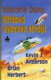 Historie Duny: Křížová výprava strojů - Kevin J. Anderson, ...