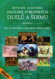 Historie evropských duelů a šermu - Jiří Kovařík