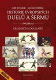 Historie evropských duelů a šermu svazek II - Jiří Kovařík