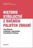Historie střelectví z ručních palných zbraní - František Parkan,  Jan Brych, ...