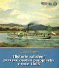 Historie založení pražské osobní paroplavby v roce 1865 - Miroslav Hubert