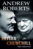 Hitler a Churchill - Andrew Roberts