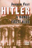 Hitler a konec Třetí říše - Joachim Fest