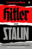 Hitler and Stalin : The Tyrants and the Second World War - Laurence Rees