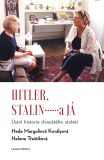 Hitler, Stalin a já - Margoliová-Kovályová Heda, ...