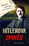 Hitlerova zpověď - Christopher Macht