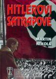 Hitlerovi satrapové - PhDr. Martin Nekola,  Ph.D