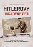 Hitlerovy ukradené děti - Ingrid von Oelhafen, Tim Tate