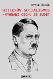 Hitlerův socialismus a vyhnání čechů ze Sudet - Hynek Řihák