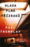Hlava plná přízraků - Tremblay Paul G.