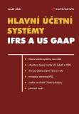 Hlavní účetní systémy: IFRS a US GAAP - Josef Jílek