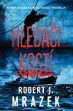 Hledači kostí - Robert J. Mrazek