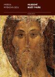 Hledání Boží tváře - Mireia Ryšková