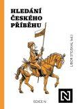 Hledání českého příběhu - Libor Stejskal