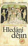 Hledání dějin - Karel Hvížďala, ...