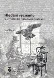 Hledání významu v umělecké narativní ilustraci - Jan Klimeš
