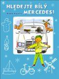 Hledejte bílý Mercedes - Radek Kučera