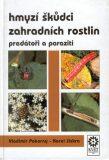 Hmyzí škůdci zahradních rostlin - Vladimír Pokorný, ...