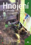 Hnojení v zahradě - Miroslav Kalina, ...
