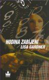 Hodina zabíjení - Lisa Gardnerová, ...