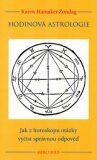 Hodinová astrologie - Jak z horoskopu otázky vyčíst správnou odpověď - Karen Hamaker-Zondag