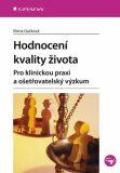 Hodnocení kvality života -  Pro klinickou praxi a ošetřovatelský výzkum - Elena Gurková
