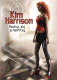Hodný, zlý a nemrtvý - Kim Harrison