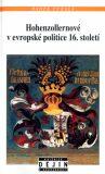 Hohenzollernové v evropské politice 16.století - Radek Fukala