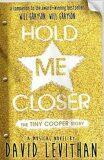 Hold Me Closer - David Levithan