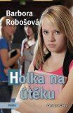 Holka na útěku - Barbora Robošová