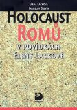 Holocaust Romů v povídkách Eleny Lackové - Jaroslav Balvín, ...