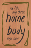 Home Body - Mé tělo, můj chrám - Rupi Kaur