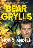 Hořící andělé - Bear Grylls