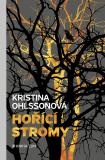 Hořící stromy - Kristina Ohlssonová
