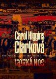 Horká noc - Carol Higgins Clarková