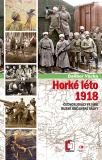 Horké léto 1918 - Dalibor Vácha