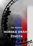 Horská dráha života - Jan Kučera