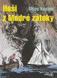 Hoši z Modré zátoky - Miloš Kosina, Gustav Krum