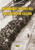 Hospodářská politika USA mezi světovými válkami 1918-1938 - Ladislav Tajovský