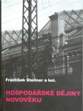 Hospodářské dějiny novověku - František Stellner