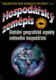 Hospodářský zeměpis - Globální geografické aspekty světového hospodářství - Ivan Bičík