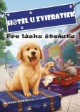 Hotel u zvieratiek Pre lásku šteňaťa - Kate Finchová