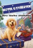 Hotel U zvířátek Pro lásku štěněte - Kate Finchová