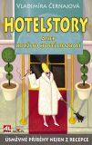 Hotelstory aneb když to hosté rozbalí - Vladimíra Černajová