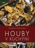 Houby v kuchyni - Vladimír Chaloupka