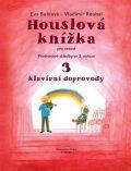 Houslová knížka pro radost - 3 klavírní doprovody - Eva Bublová, Vladimír Roubal
