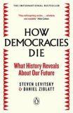How Democracies Die - Steven Levitsky, ...