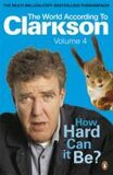 How Hard can It Be? - Jeremy Clarkson