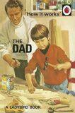 How It Works: The Dad - Jason Hazeley