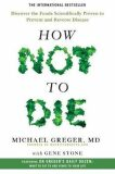 How Not To Die - Greger Michael